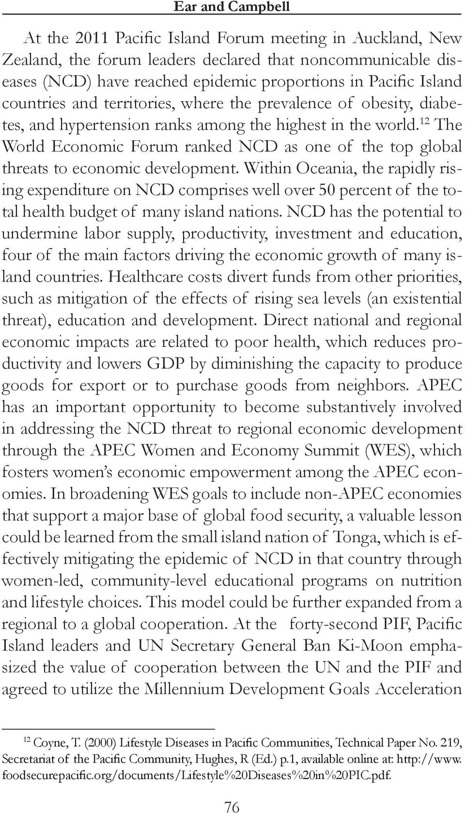 12 The World Economic Forum ranked NCD as one of the top global threats to economic development.