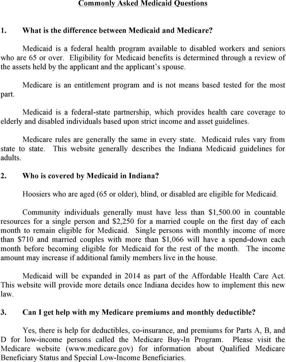 Medicare is an entitlement program and is not means based tested for the most Medicaid is a federal-state partnership, which provides health care coverage to elderly and disabled individuals based