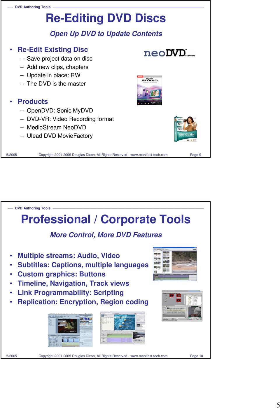 Page 9 Professional / Corporate Tools More Control, More DVD Features Multiple streams: Audio, Video Subtitles: Captions, multiple