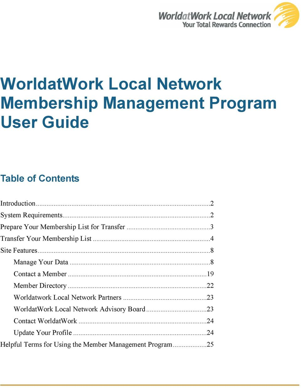 ..8 Manage Your Data...8 Contact a Member...19 Member Directory...22 Worldatwork Local Network Partners.