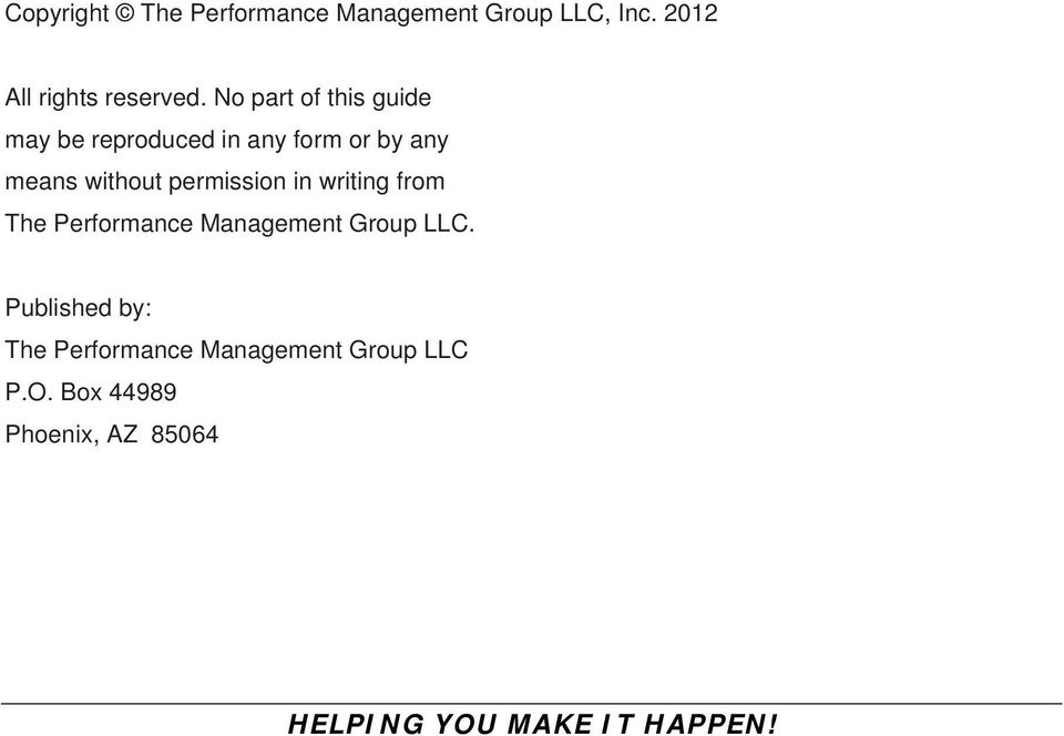 permission in writing from The Performance Management Group LLC.