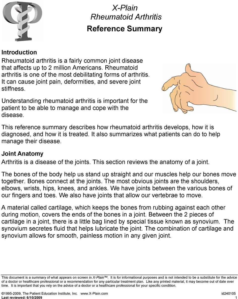 Understanding rheumatoid arthritis is important for the patient to be able to manage and cope with the disease.