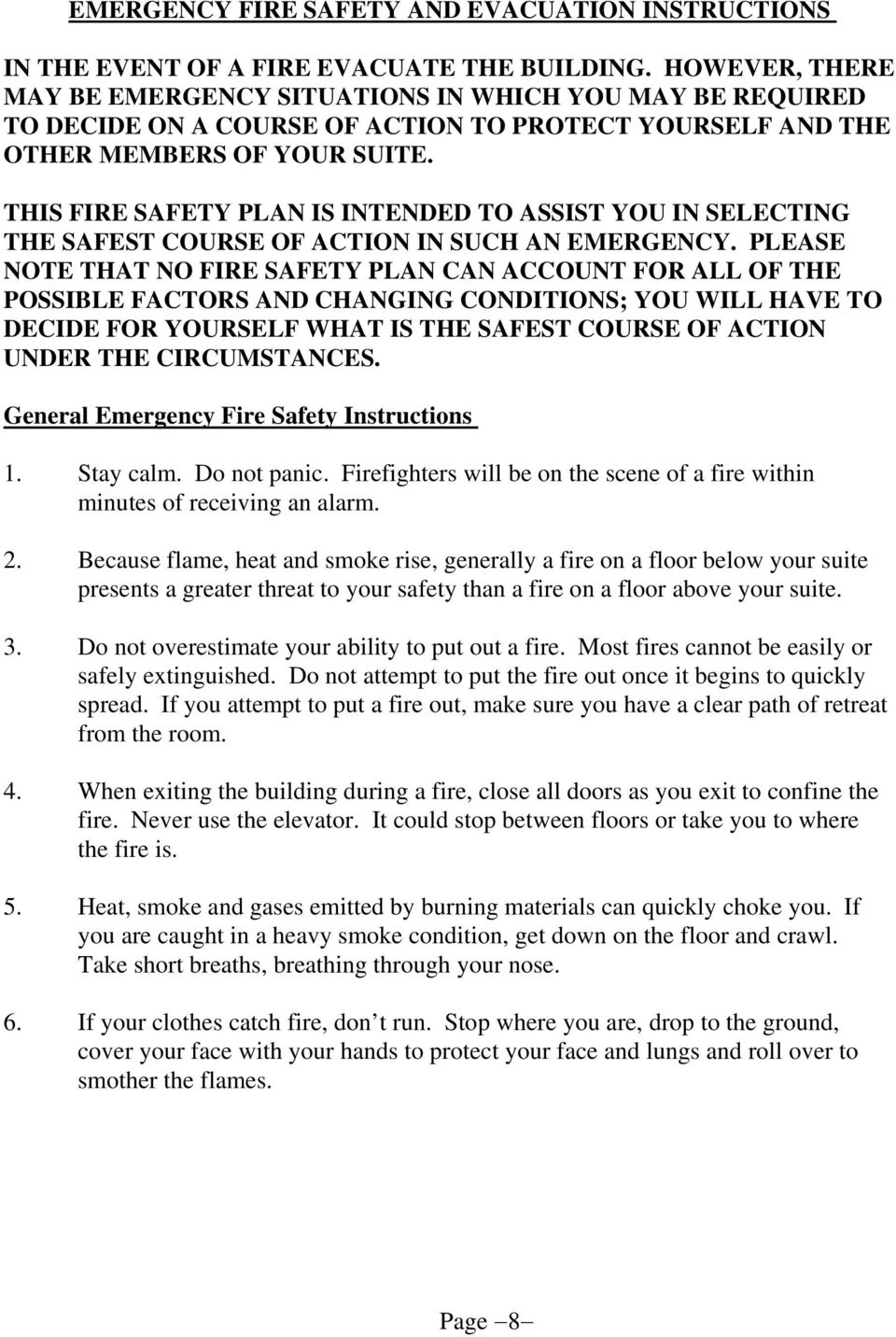THIS FIRE SAFETY PLAN IS INTENDED TO ASSIST YOU IN SELECTING THE SAFEST COURSE OF ACTION IN SUCH AN EMERGENCY.