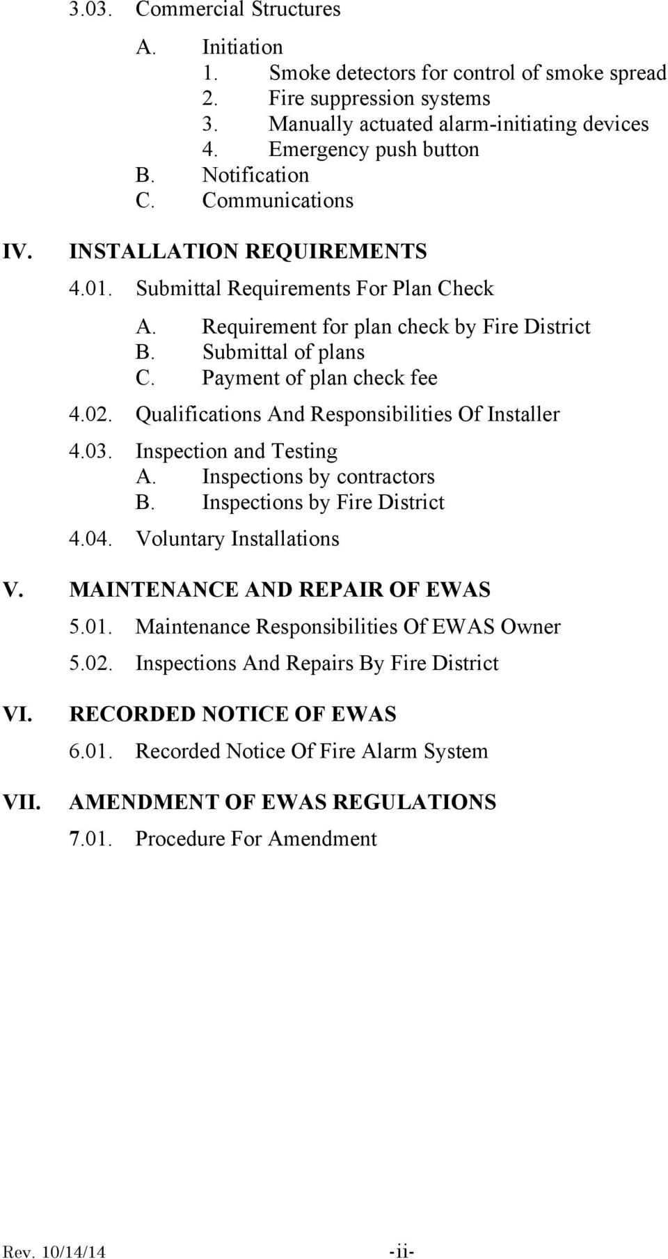 Payment of plan check fee 4.02. Qualifications And Responsibilities Of Installer 4.03. Inspection and Testing A. Inspections by contractors B. Inspections by Fire District 4.04.