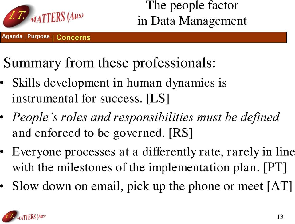 [LS] People s roles and responsibilities must be defined and enforced to be governed.