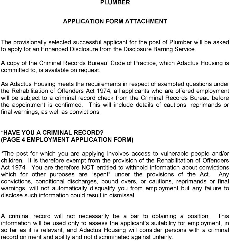 As Adactus Housing meets the requirements in respect of exempted questions under the Rehabilitation of Offenders Act 1974, all applicants who are offered employment will be subject to a criminal