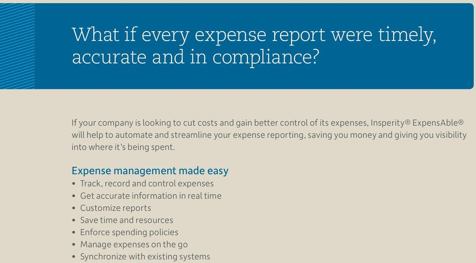 streamline your expense reporting, saving you money and giving you visibility into where it s being spent.