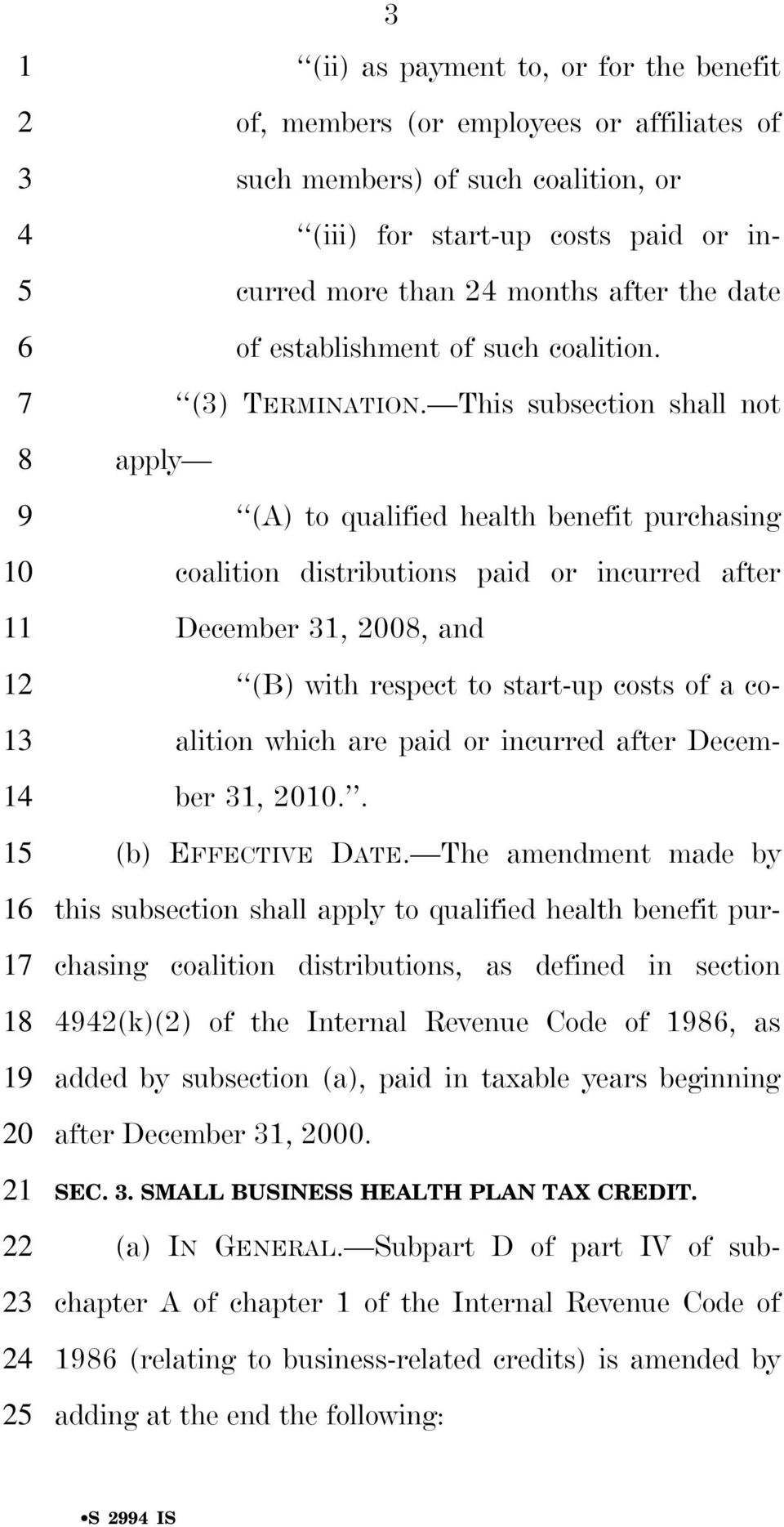 This subsection shall not apply (A) to qualified health benefit purchasing coalition distributions paid or incurred after December 1, 00, and (B) with respect to start-up costs of a coalition which