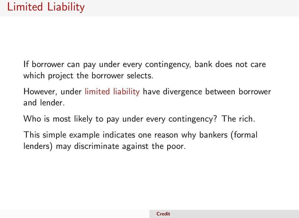 However, under limited liability have divergence between borrower and lender.