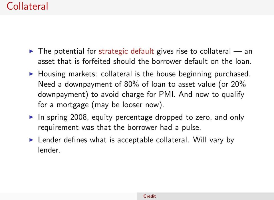 Need a downpayment of 80% of loan to asset value (or 20% downpayment) to avoid charge for PMI.