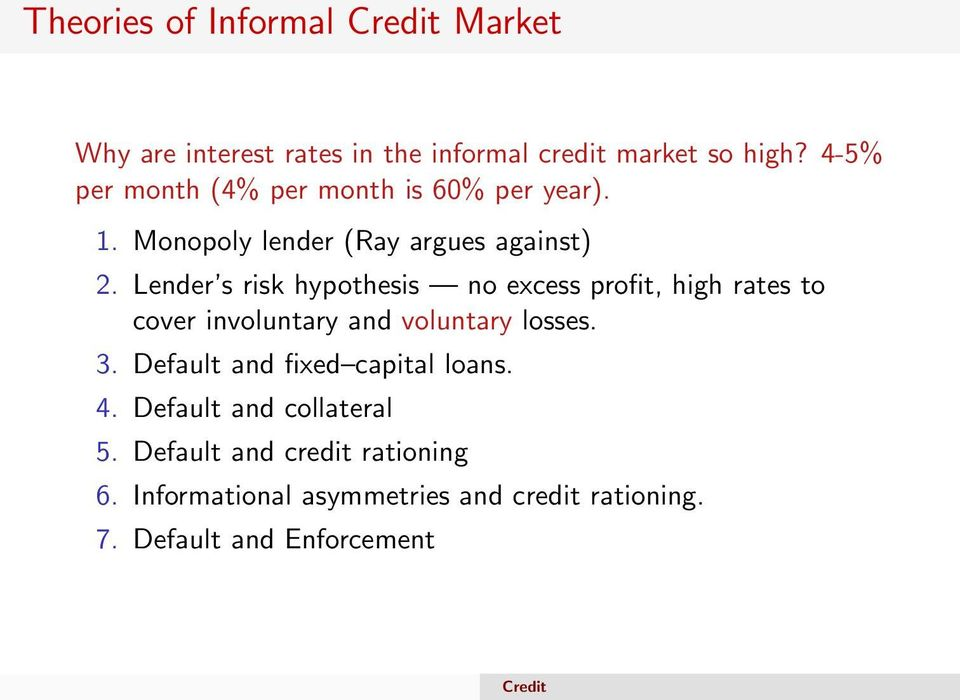 Lender s risk hypothesis no excess profit, high rates to cover involuntary and voluntary losses. 3.