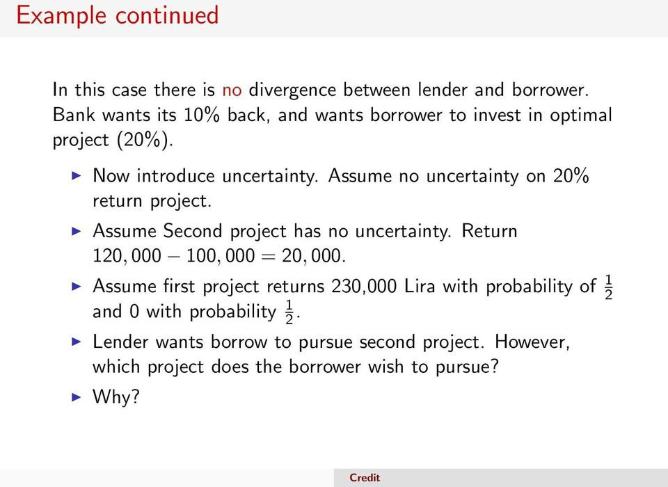 Assume no uncertainty on 20% return project. Assume Second project has no uncertainty. Return 120, 000 100, 000 = 20, 000.