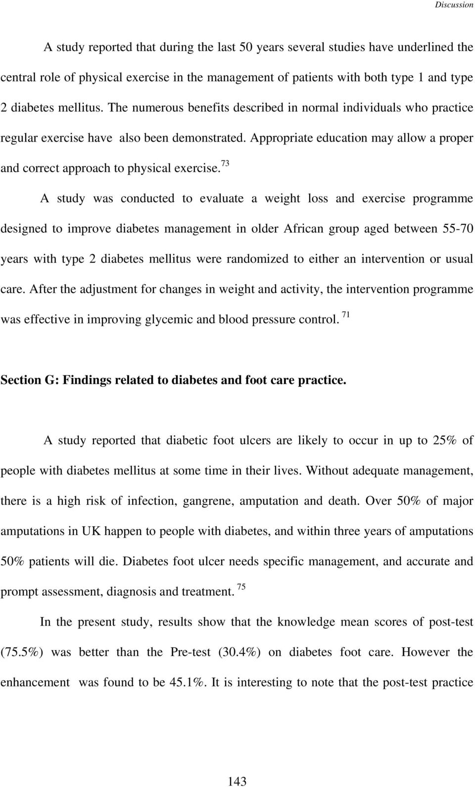 73 A study was conducted to evaluate a weight loss and exercise programme designed to improve diabetes management in older African group aged between 55-70 years with type 2 diabetes mellitus were