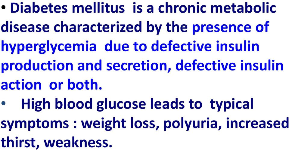 secretion, defective insulin action or both.