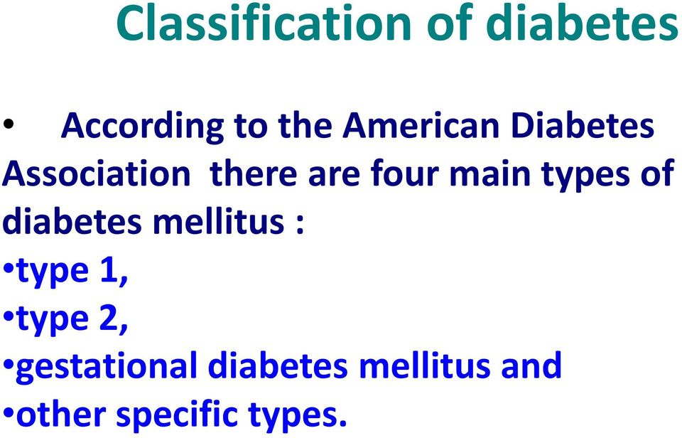 main types of diabetes mellitus : type 1, type