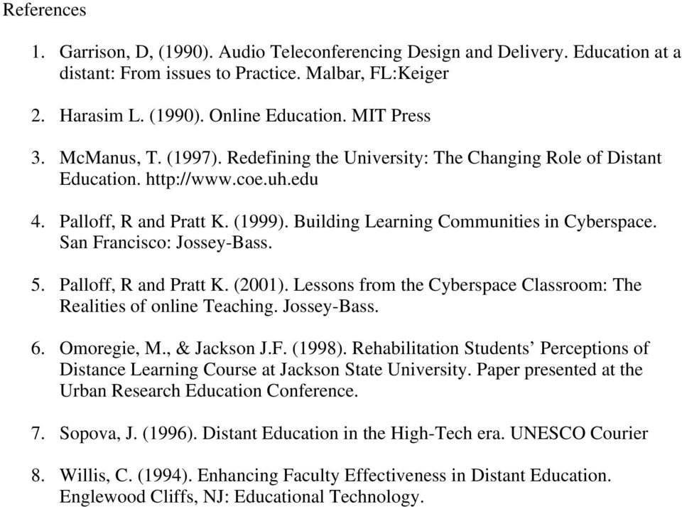San Francisco: Jossey-Bass. 5. Palloff, R and Pratt K. (2001). Lessons from the Cyberspace Classroom: The Realities of online Teaching. Jossey-Bass. 6. Omoregie, M., & Jackson J.F. (1998).