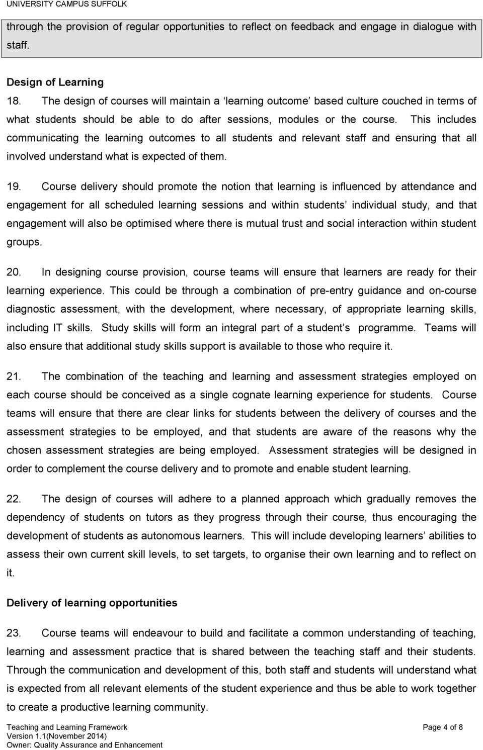 This includes communicating the learning outcomes to all students and relevant staff and ensuring that all involved understand what is expected of them. 19.