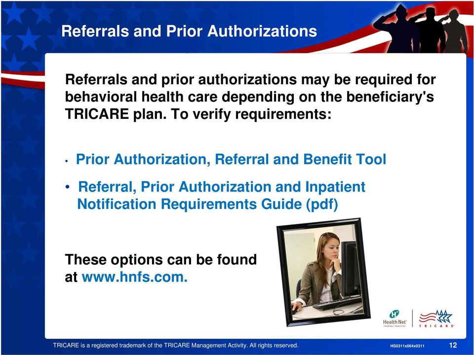 To verify requirements: Prior Authorization, Referral and Benefit Tool Referral, Prior Authorization and Inpatient