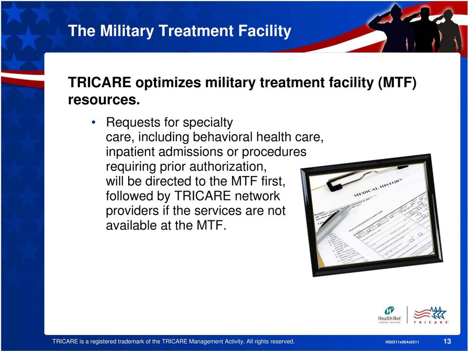 prior authorization, will be directed to the MTF first, followed by TRICARE network providers if the services