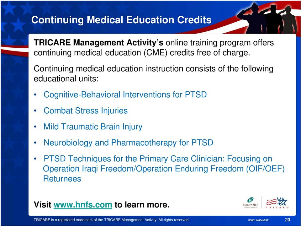 Traumatic Brain Injury Neurobiology and Pharmacotherapy for PTSD PTSD Techniques for the Primary Care Clinician: Focusing on Operation Iraqi Freedom/Operation