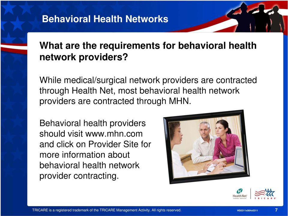 contracted through MHN. Behavioral health providers should visit www.mhn.