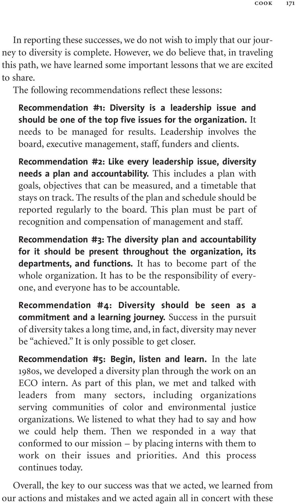 The following recommendations reflect these lessons: Recommendation #1: Diversity is a leadership issue and should be one of the top five issues for the organization.