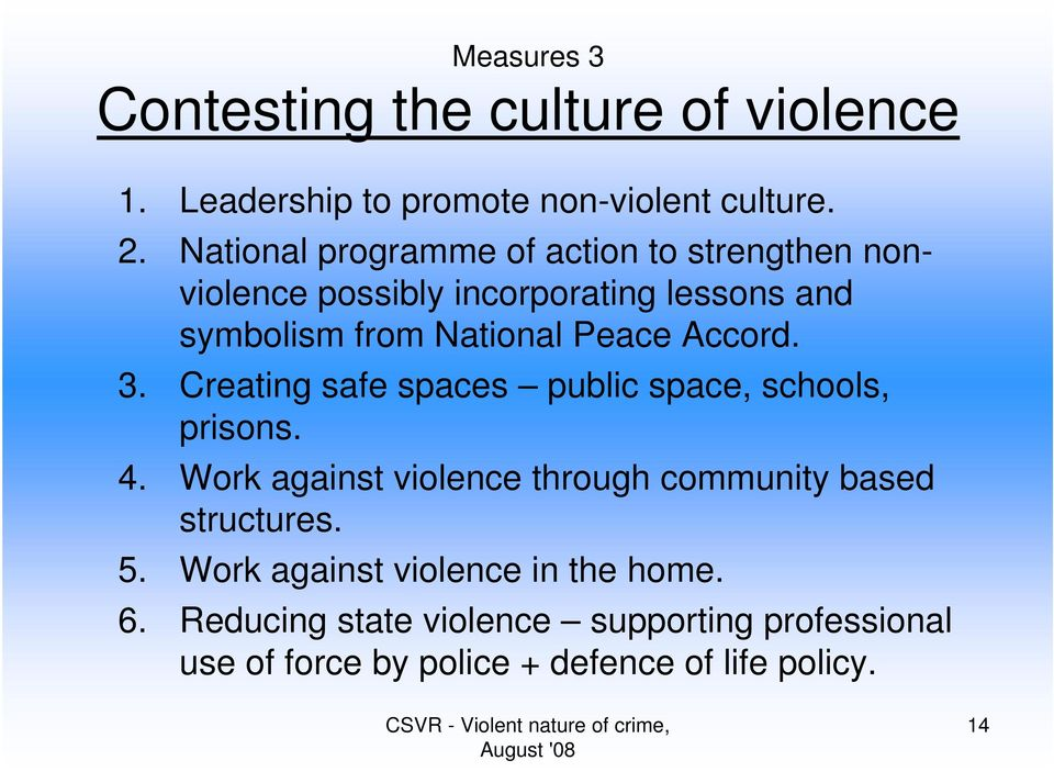 Accord. 3. Creating safe spaces public space, schools, prisons. 4.