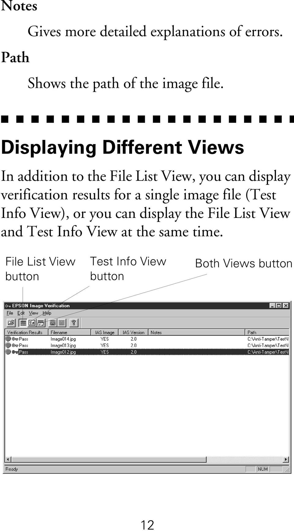 results for a single image file (Test Info View), or you can display the File List View and