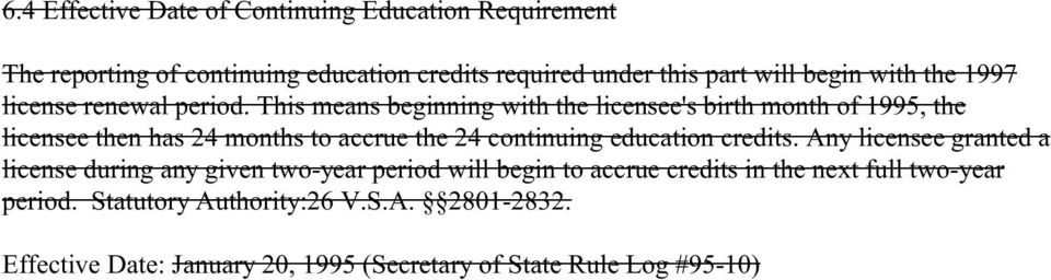 This means beginning with the licensee's birth month of 1995, the licensee then has 24 months to accrue the 24 continuing education
