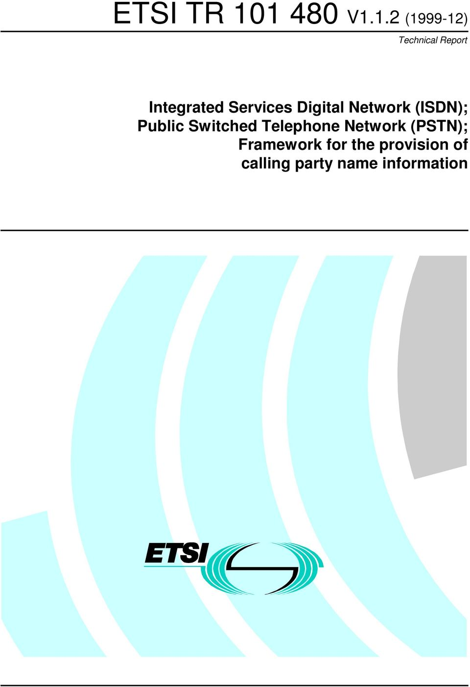 Public Switched Telephone Network (PSTN);