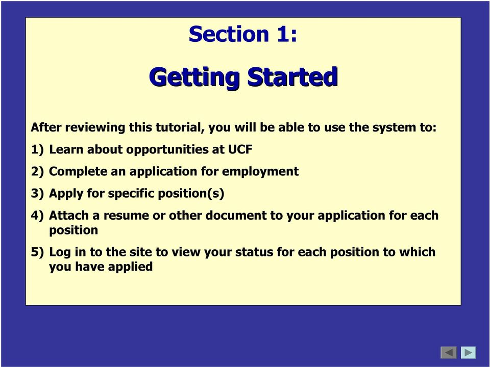 for specific position(s) 4) Attach a resume or other document to your application for each