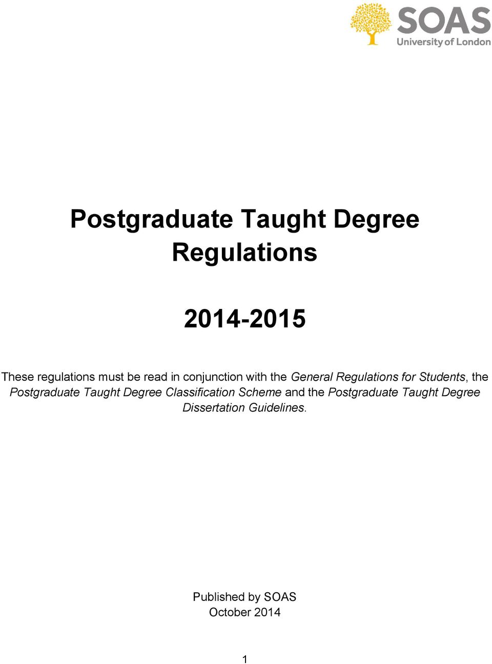 the Postgraduate Taught Degree Classification Scheme and the