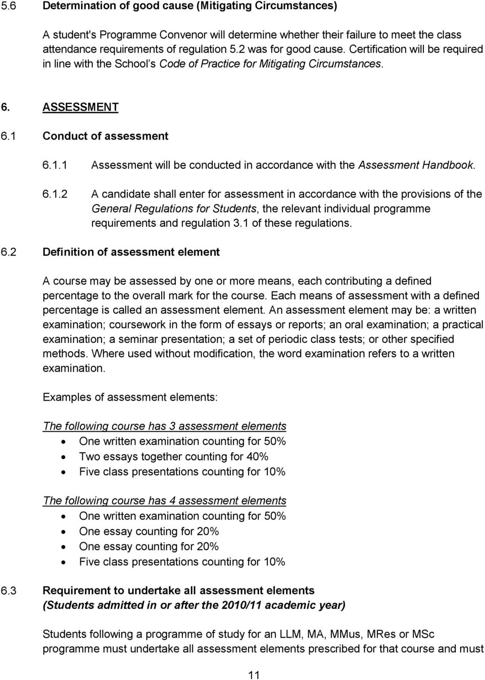 Conduct of assessment 6.1.