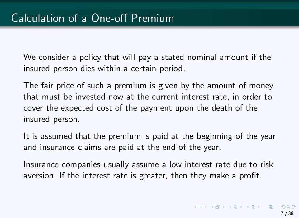 cost of the payment upon the death of the insured person.