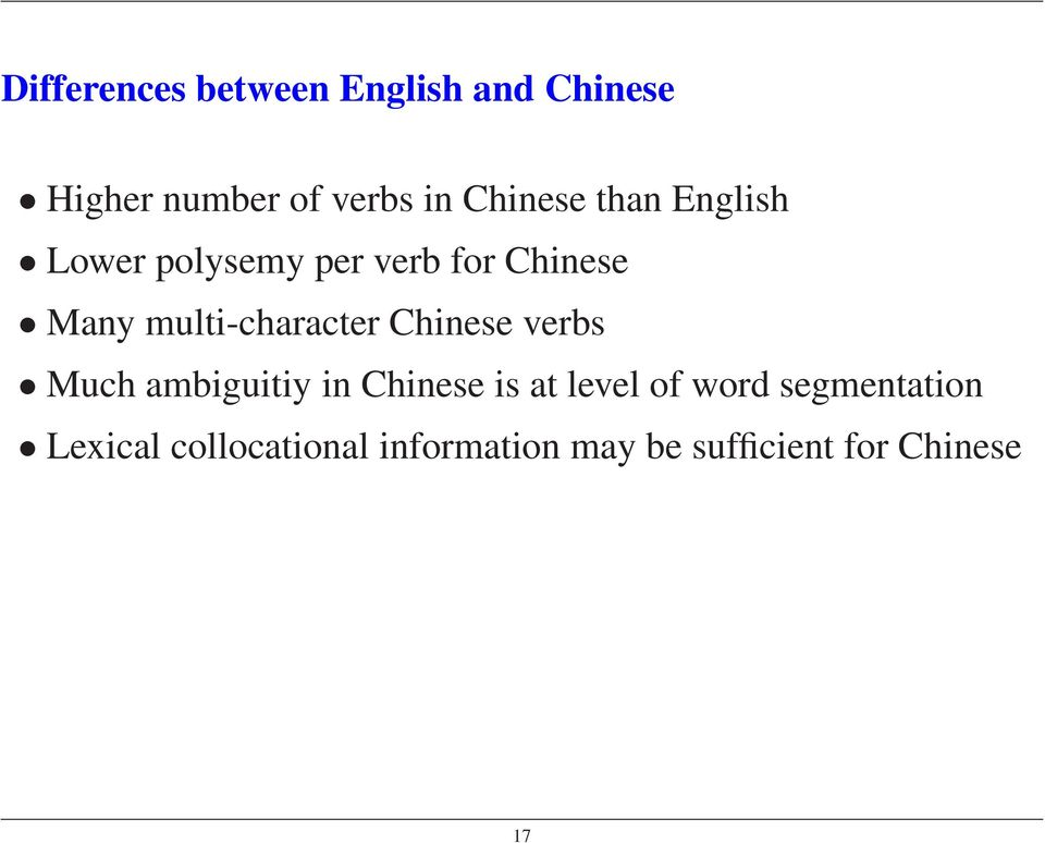 multi-character Chinese verbs Much ambiguitiy in Chinese is at level