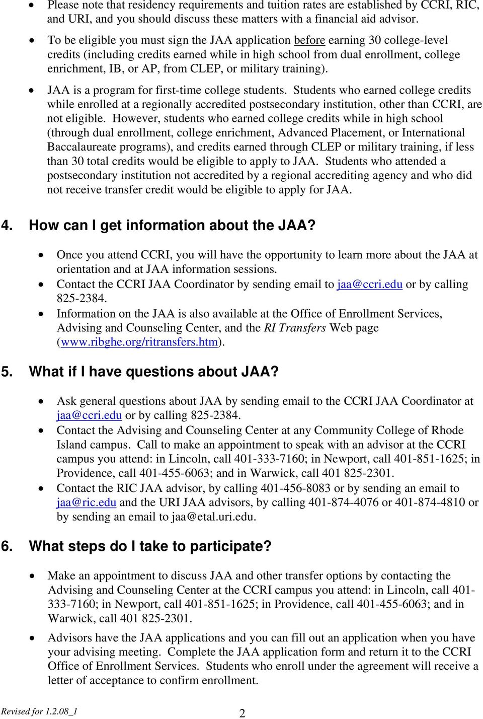 or military training). JAA is a program for first-time college students.