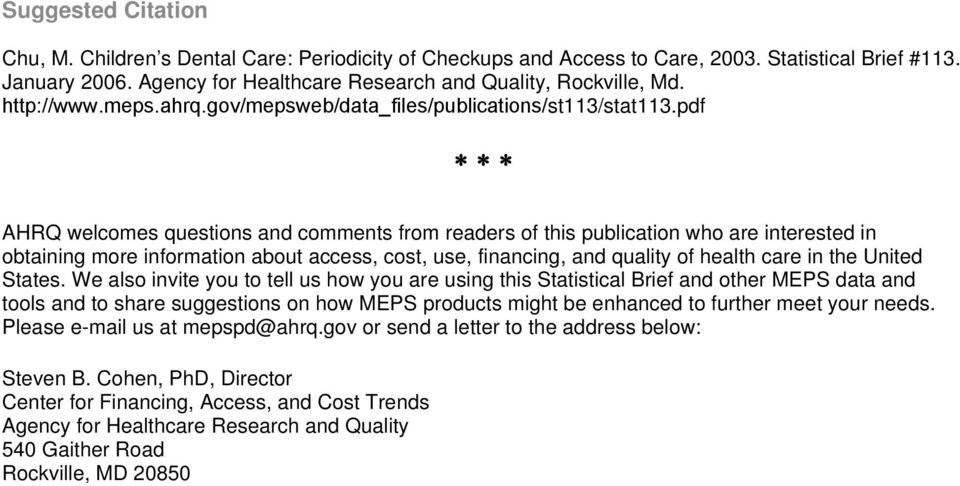 pdf AHRQ welcomes questions and comments from readers of this publication who are interested in obtaining more information about access, cost, use, financing, and quality of health care in the United