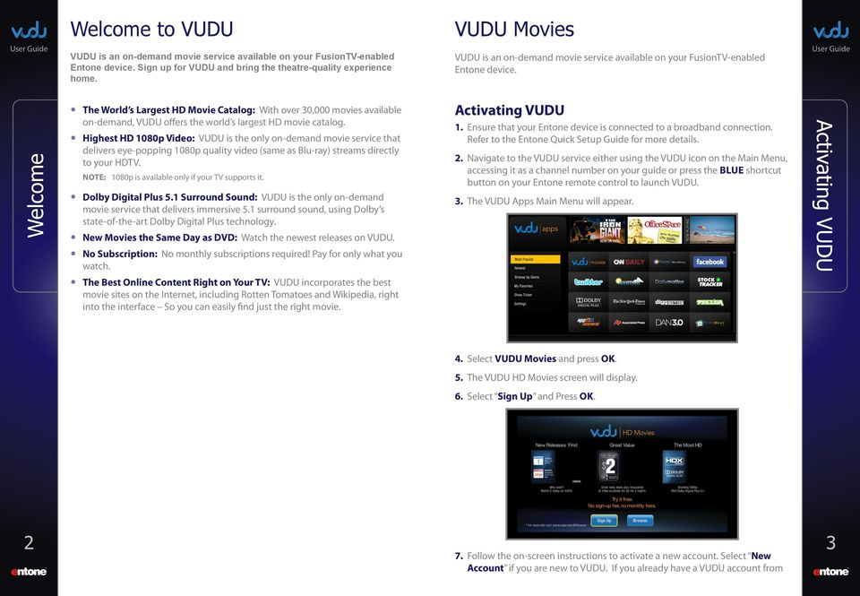 Welcome The World s Largest HD Movie Catalog: With over 30,000 movies available on-demand, VUDU offers the world s largest HD movie catalog.