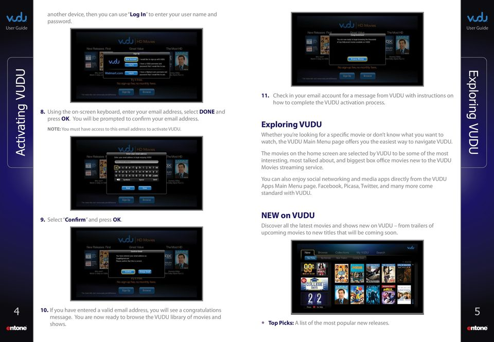 Check in your email account for a message from VUDU with instructions on how to complete the VUDU activation process.