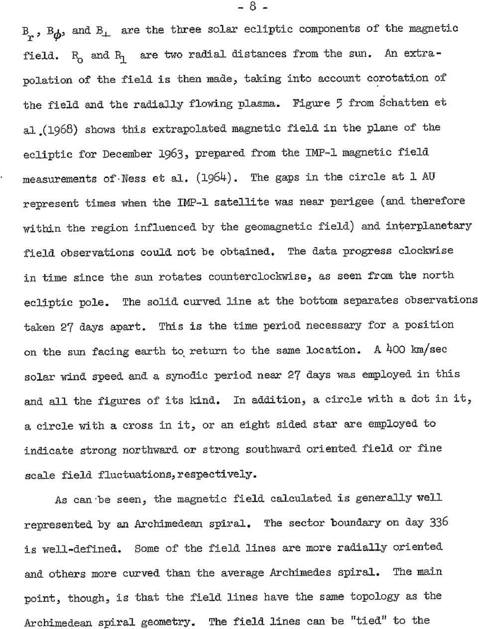(1968) shows this extrapolated magnetic field in the plane of the ecliptic for December 1963, prepared from the IMP-1 magnetic field measurements of-ness et al. (1964).