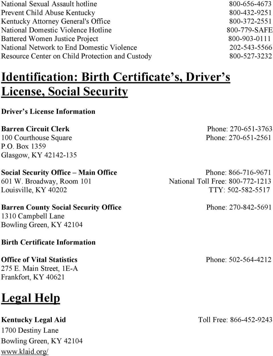 Social Security Driver s License Information Barren Circuit Clerk Phone: 270-651-3763 100 Courthouse Square Phone: 270-651-2561 P.O.