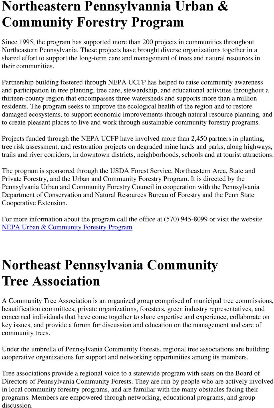 Partnership building fostered through NEPA UCFP has helped to raise community awareness and participation in tree planting, tree care, stewardship, and educational activities throughout a