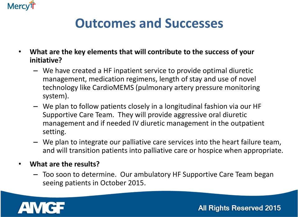 system). We plan to follow patients closely in a longitudinal fashion via our HF Supportive Care Team.