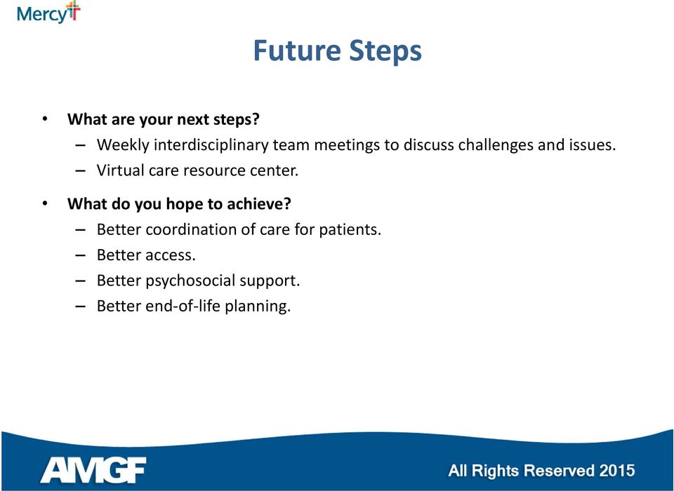 Virtual care resource center. What do you hope to achieve?