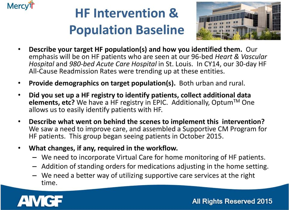 In CY14, our 30 day HF All Cause Readmission Rates were trending up at these entities. Provide demographics on target population(s). Both urban and rural.