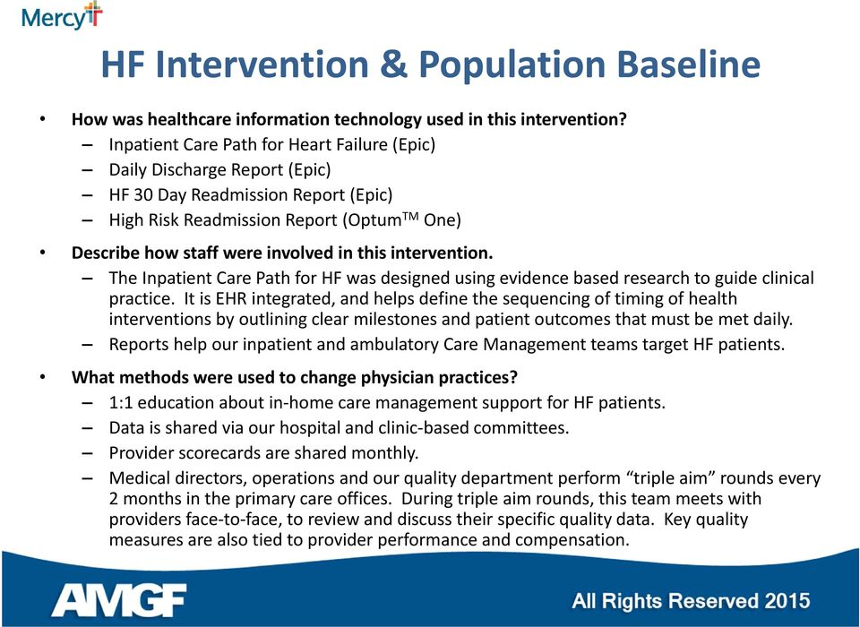 intervention. The Inpatient Care Path for HF was designed using evidence based research to guide clinical practice.