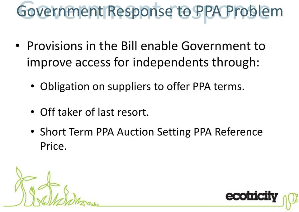 through: Obligation on suppliers to offer PPA terms.