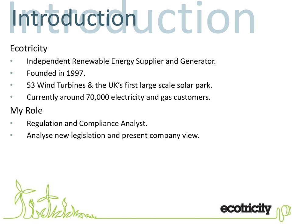 53 Wind Turbines & the UK s first large scale solar park.