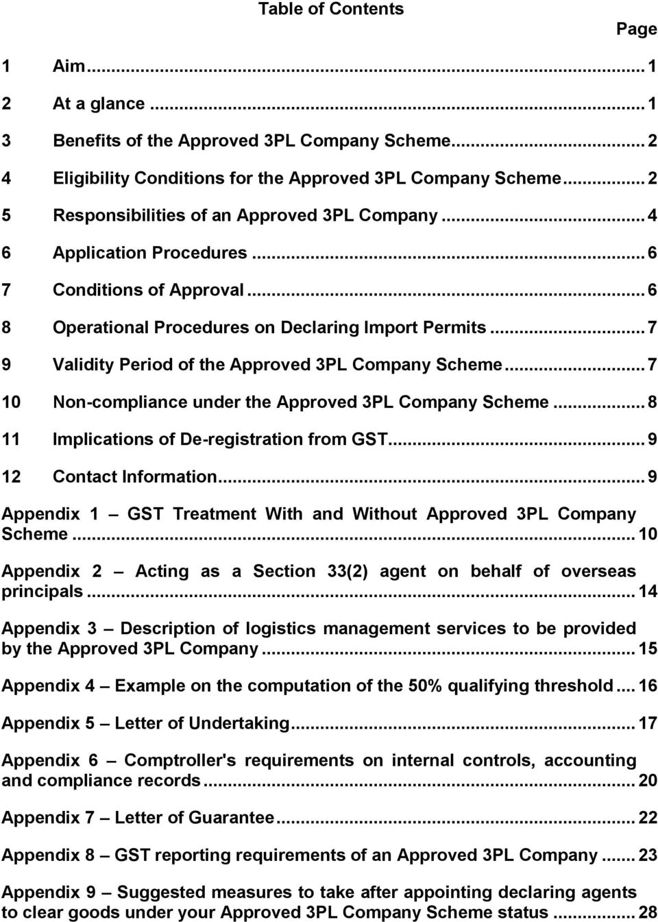 .. 7 9 Validity Period of the Approved 3PL Company Scheme... 7 10 Non-compliance under the Approved 3PL Company Scheme... 8 11 Implications of De-registration from GST... 9 12 Contact Information.