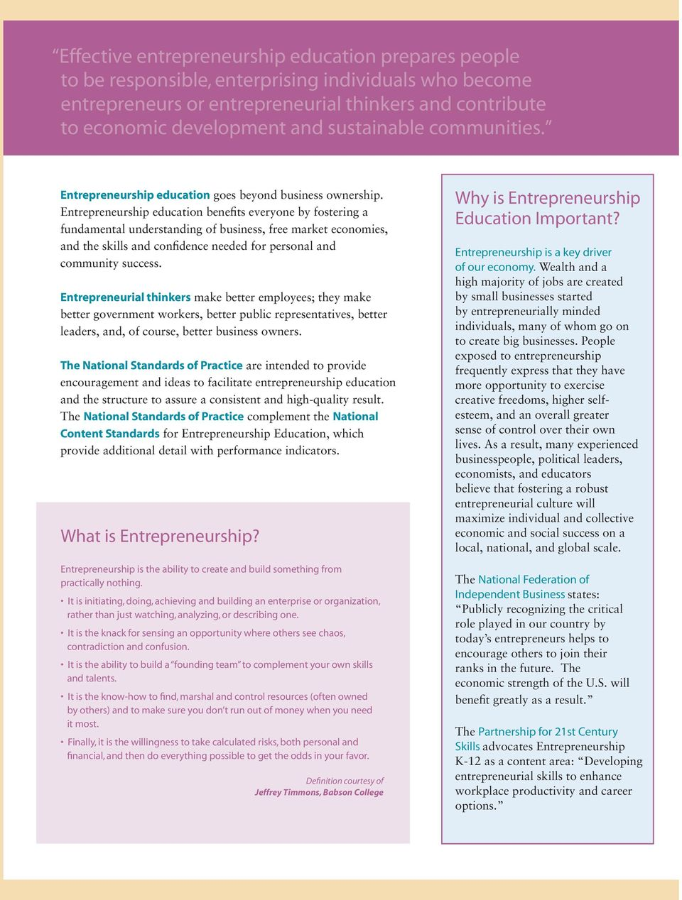 Entrepreneurship education benefits everyone by fostering a fundamental understanding of business, free market economies, and the skills and confidence needed for personal and community success.
